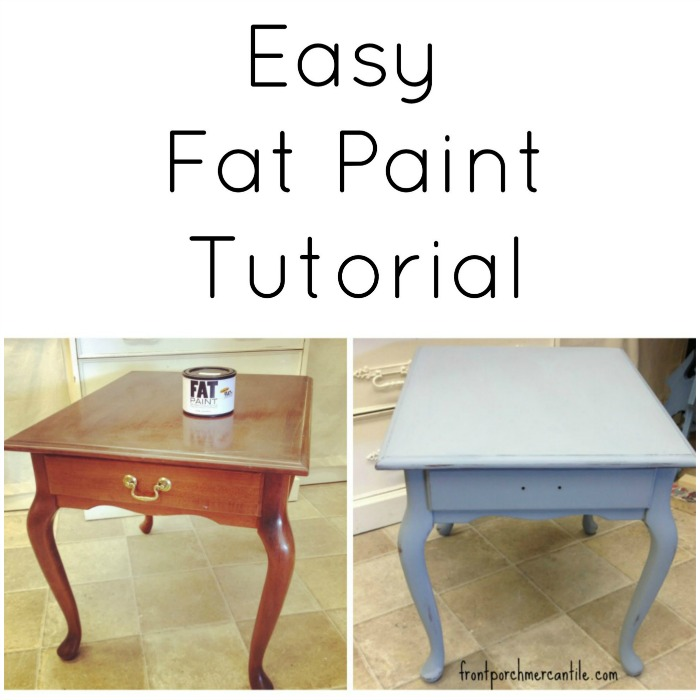 Fat Paint Tutorial - Front Porch Mercantile