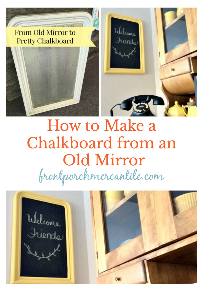 Make a chalkboard from an old mirror  Front Porch Mercantile