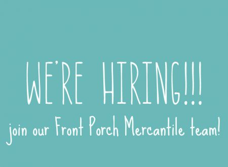 We're Hiring at Front Porch Mercantile