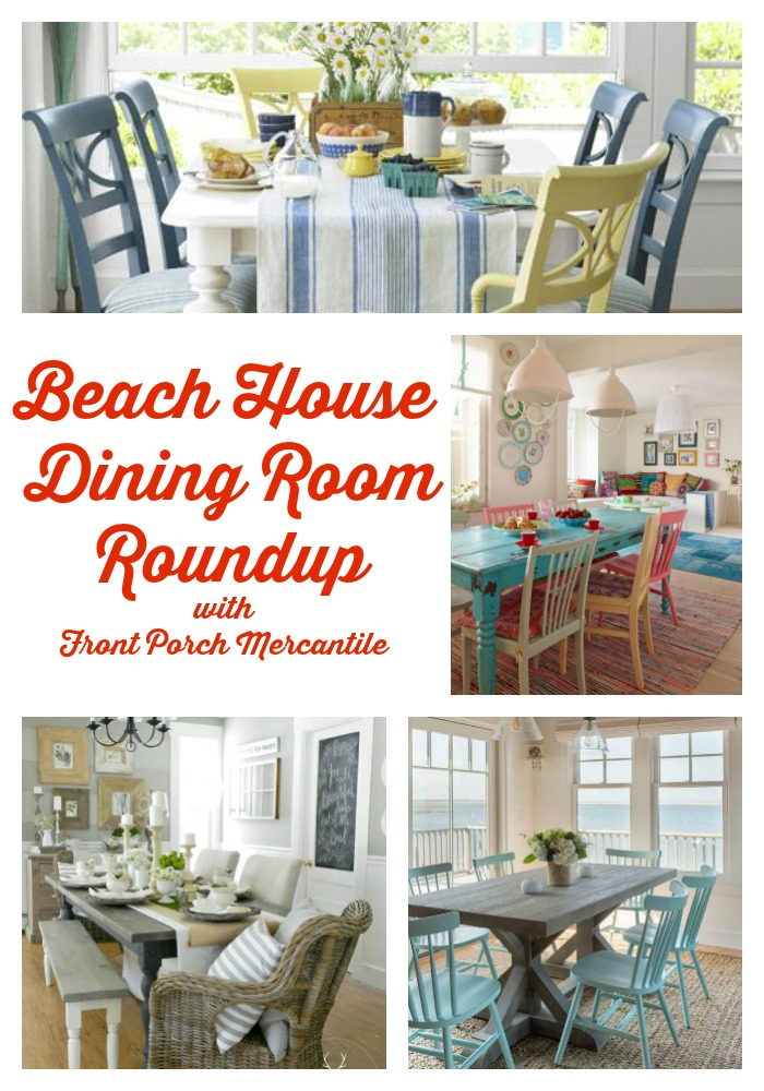 a roundup of awesome beach house dining rooms by Front Porch Mercantile