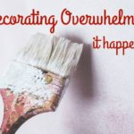 Ending Decorating Overwhelm