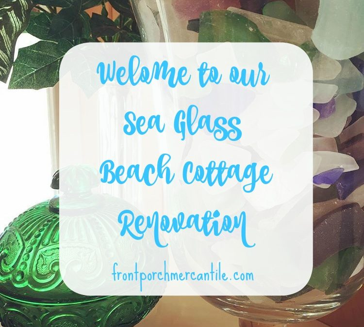 Our New Beach Cottage Renovation