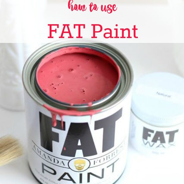 Learn how to use FAT Paint - join us at Front Porch Mercantile