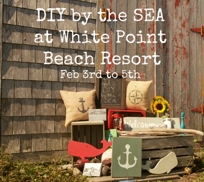 Join us for 3 days of fun and diy by the sea at White Point Beach Resort