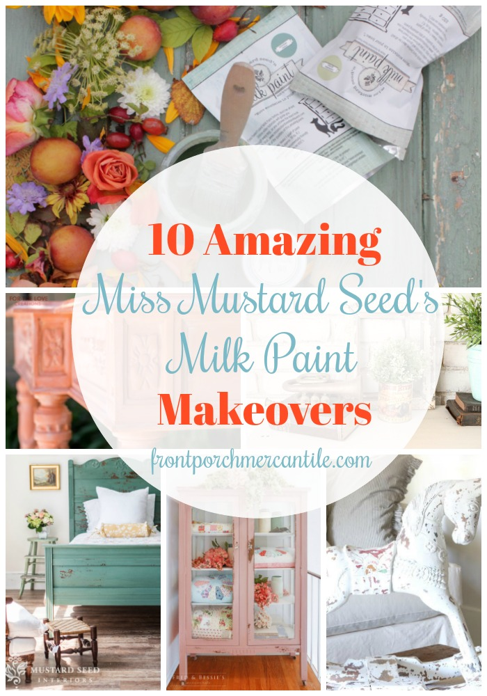 Wow, 10 (really 11) awesome Miss Mustard Seed's Milk Painted makeovers from Front Porch Mercantile
