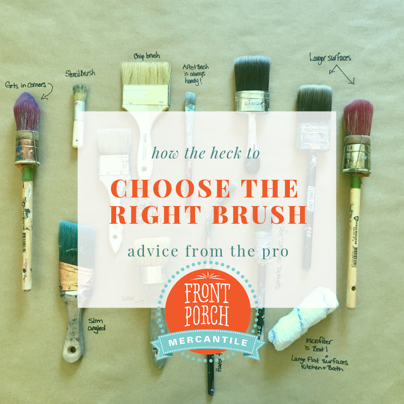Which brush is right? Choose the right brush for your next furniture painting job with Front Porch Mercantile